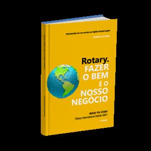 Rotary. Fazer o bem é o nosso negócio